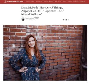 dana McNeil mental wellness authority magazine